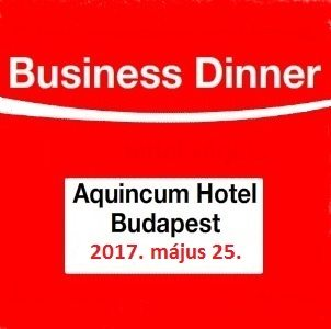 Business Dinner 2017. május 25.  <br>Geopolitikai és gazdasági víziónk 2020 után