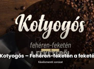 Kotyogós – Az MKVM kávéismereti sorozatának vendége Szongoth János