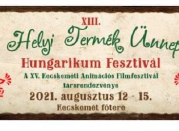 Megnyílt a XIII. Helyi Termék Ünnep – Hungarikum Fesztivál pénteken Kecskeméten